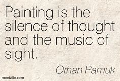 Quotation-Orhan-Pamuk-thought-painting-music-silence-Meetville-Quotes-246973