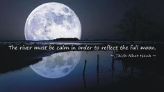 Calm your soul and you can reflect like the moon....