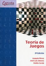 Teoría de juegos / Joaquín Pérez Navarro, José Luis Jimeno Pastor, Emilio Cerdá Tena. Garceta, [2013]