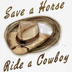 Save a horse ride a cowboy quotes