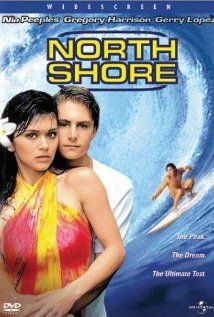 North Shore. Another one of Will and my favorite movies... :) Down at the North Shore friends treat friends mo betta.