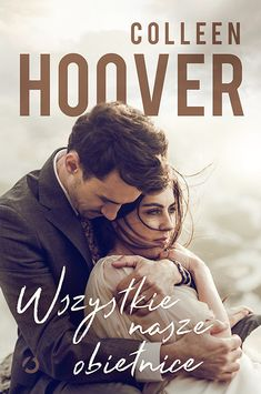 Wszystkie nasze obietnice – Hoover Colleen | Książka – Woblink.com Colleen Hoover, Harlan Coben, Nicholas Sparks, Book Aesthetic, You Are Perfect, Bookstagram, Romans, Books To Read, Reading
