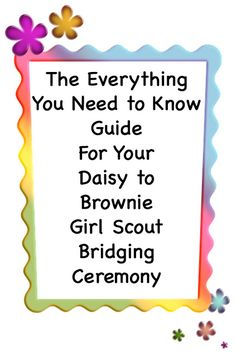 Complete Guide for planning your Daisy to Brownie Girl Scout Bridging Ceremony