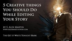 5 Creative Things You Should Do While Editing Your Story