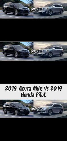2019 Acura Mdx Vs 2019 Honda Pilot In 2020 Honda Pilot Acura Acura Mdx