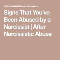 Signs That You've Been Abused by a Narcissist | After Narcissistic Abuse