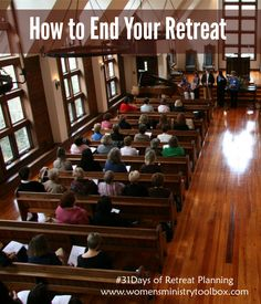 How to End Your Retreat Well - Ideas for finishing well at Women's Ministry Toolbox.