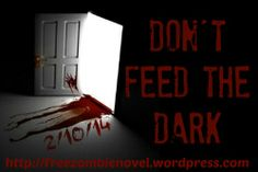 Chapter 1-2 from Don't Feed The Dark, an online zombie serial novel with new segments every Monday, Wednesday and Friday.  Comments encouraged.