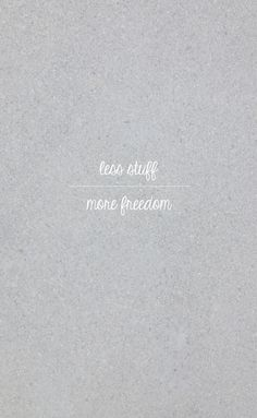 less stuff / more freedom