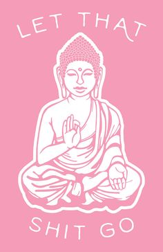 Let That Go Pink Buddha Art Print