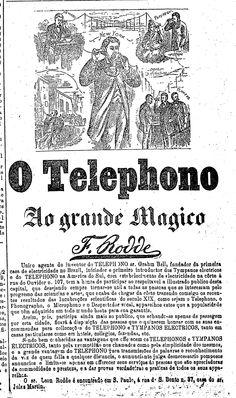 O primeiro anúncio de venda de telefone de São Paulo foi publicado na edição do dia 18 de agosto de 1878, pelo representante do inventor Grahm Bell, Leaon Rhode, que apresentava-se aos paulistas como 'grande mágico'.  http://blogs.estadao.com.br/reclames-do-estadao/2012/05/19/chegou-o-telephono/