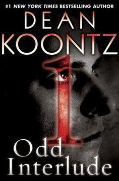 Odd Interlude #1 (Novella). Odd Thomas is back. :-)