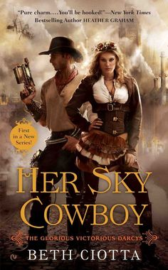 Book Chick City | Reviewing Urban Fantasy, Paranormal Romance & Horror | COVER ART: Her Sky Cowboy by Beth Ciotta (The Glorious Victorious Darcys #1 – Steampunk Romance)