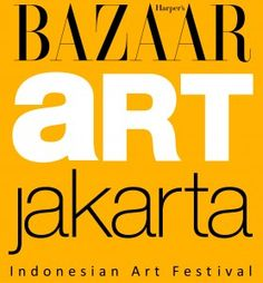 "Bazaar Art Jakarta - ""Indonesian Art Festival""    http://www.artjakarta.com/baj2011/"