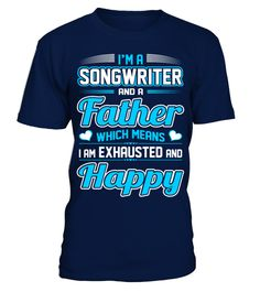 # A Songwriter Father I Am Exhausted Happy Tshirt .  A Songwriter Father I Am Exhausted Happy TshirtIm A Songwriter Father Which Means I Am Exhausted Happy Father's Day Tshirt How to place an order 1. Choose the model from the drop-down menu 2. Click on >> Buy it now << 3. Choose the size and the quantity 4. Add your delivery address and bank details 5. And that's it!2017, Best, Dad, Daddy, Daughter, Day, Exhausted, Father, Fathers, Friend, Funny, Gift, Happy, Humor, Legend, Life, Papa, Son…