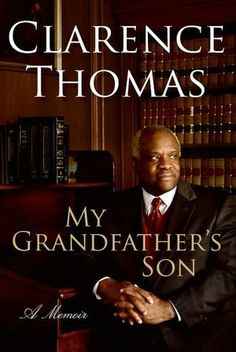 Clarence Thomas | My Grandfather's Son