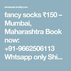 fancy socks ₹150 – Mumbai, Maharashtra Book now: +91-9662506113 Whtsapp only Shipping: 90₹ in… | Kraftly Wholesale Bazaar