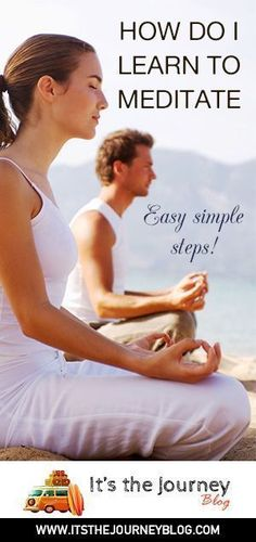 Easy steps to learn how to meditate.