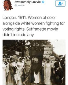 Women of Colour alongside White Women fighting for women's rights. Suffragette movie didn't include any. Black History Facts, Random History Facts, Strange History, Cultura General, Faith In Humanity Restored, Intersectional Feminism, Women In History, Asian History, British History