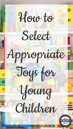 How to Select Appropriate Toys for Young Children - Your Therapy Source Toddler Learning Activities, Rainy Day Activities, Parenting Toddlers, Parenting Advice, Pediatric Occupational Therapy, Block Play, American Academy Of Pediatrics, Youngest Child, Human Connection