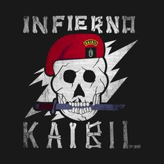 Check out this awesome 'INFIERNO+KAIBIL' design on @TeePublic!