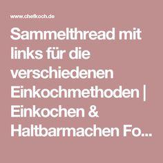 Sammelthread mit links für die verschiedenen Einkochmethoden | Einkochen & Haltbarmachen Forum | Chefkoch.de