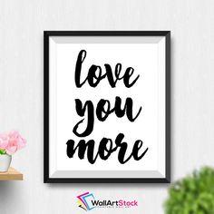 Printable Love You More Wall Art Motivational Print Typography Wall Decor Quote Printable Wedding Print Typography Quote (Stck70) by WallArtStock