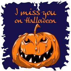 I miss you in Halloween. Free online I Miss You In Halloween ecards on Halloween