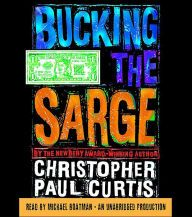 Books Must Read Bucking the Sarge, Author : Christopher Paul Curtis, Michael Boatman, et al. Newbery Award, Newbery Medal, Parents Choice, Realistic Fiction, Evil Empire, 26 November, Building An Empire, Books For Teens, Teen Books