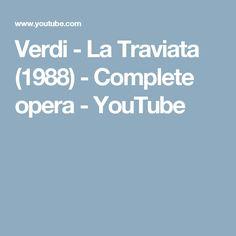 Verdi - La Traviata (1988) - Complete opera - YouTube London Travel, Opera, Events, Youtube, Inspiration, Happenings, Opera House, Inspirational