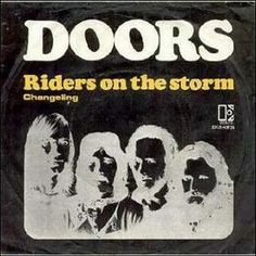 The Doors - Riders On the Storm -- My favorite song by them! <3 Jim Morrison
