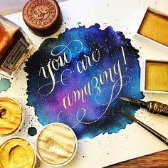 You are amazing! Finetec calligraphy Gansai Tambi gold Ecoline handlettering galaxy