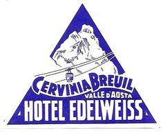 Hotel Edelweiss ~ Cervinia Breuil