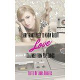 Free Kindle Book -  Everything I Need to Know About Love I Learned From Pop Songs
