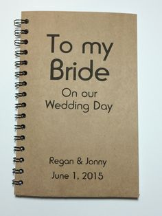 To my Bride on our Wedding Day Journal Notebook by MisterScribbles