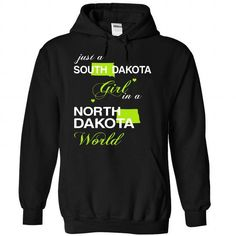 (SDJUXTXANHCHUOI001) JUST A SOUTH DAKOTA GIRL IN A NORTH_DAKOTA WORLD T-SHIRTS, HOODIES, SWEATSHIRT (39$ ==► Shopping Now)
