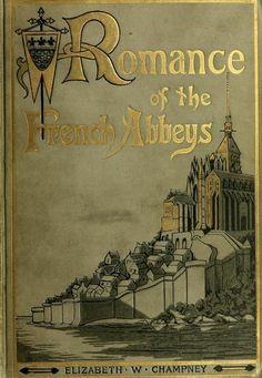 Elizabeth Champney...Romance of the French Abbeys 1905