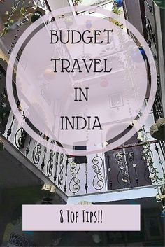 India has to be one of the cheapest countries in the world to travel in... let your budget stretch further with these 8 top tips!