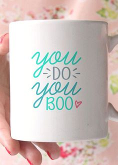 You Do You Boo coffee mug - cute gift idea! - 11oz Premium Coffee Mug - Double Sided - Dishwasher & Microwave safe - Printed in the USA Please Note: - Mugs are made-to-order and not kept in-house. - P