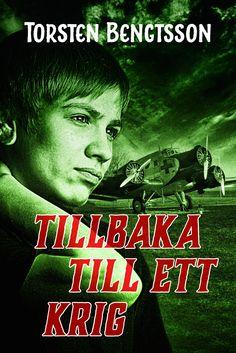 Tillbaka till ett krig av Torsten Bengtsson. Utkommer på LL-förlaget. Foton: Shutterstock.
