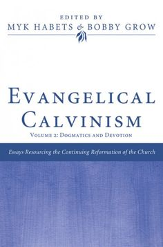 Evangelical Calvinism (Volume 2: Dogmatics and Devotion; EDITED BY Myk Habets, Bobby Grow; FOREWORD BY Oliver D. Crisp; Imprint: Pickwick Publications). Continuing the discussion initiated in volume one, volume two of Evangelical Calvinism further articulates the central motifs of this mood within Reformed theology by examining themes having to do with dogmatics and devotion. After further clarifying the methodological and dogmatic aspects common to an Evangelical Calvinism, the heart of…