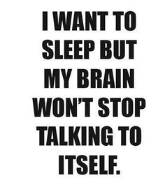almost everyday! OMG this is soooooo true. I hate when this happens, especially when I have to work so early in the AM.