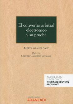 El convenio arbitral electrónico y su prueba / Marta Grande Sanz Thomson Reuters Aranzadi, 2021 Grande, Cards Against Humanity, Civil Rights, Author