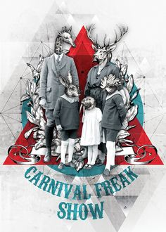 Carnival Freak Show, digital collage by Rita Neves Can there be a freak show?