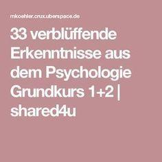 33 verblüffende Erkenntnisse aus dem Psychologie Grundkurs 1+2   shared4u