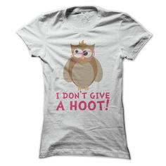 Funny Owl - I Dont Give a Hoot T Shirt - #gift ideas #personalized gift. HURRY => https://www.sunfrog.com/Funny/Funny-Owl--I-Dont-Give-a-Hoot-T-Shirt-White-Ladies.html?68278