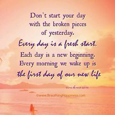 Each day a fresh start