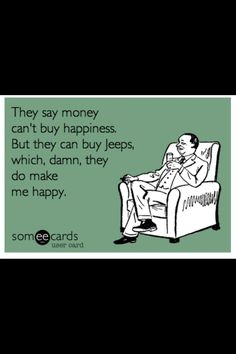 haha so true! I love my jeeps!  I cant wait to buy more!