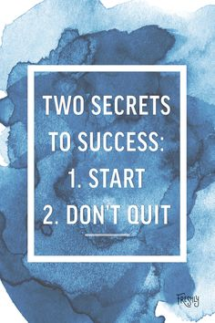 Daily Workout Motivation: There are two secrets to success: starting and never giving up.