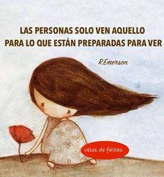 〽️ Las personas solo ven aquello para lo que están preparadas para ver R.Emerson